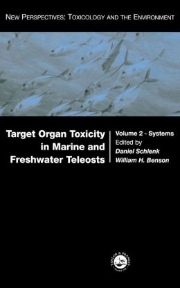 Target Organ Toxicity In Marine And Freshwater Teleosts Systems