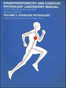 Exercise Physiology: Kinanthropometry and Exphysiology Laboratory Manual: Volume Two