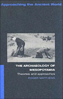 Archaeology of Mesopotamia: Theories and Approaches