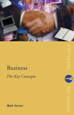 Business: The Key Concepts