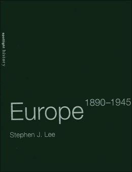 Europe, 1890-1945 (Spotlight History Series)