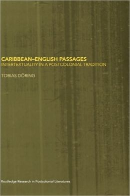 Caribbean-English Passages: Intertexuality in a Postcolonial Tradition