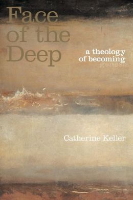 The Face of the Deep: A Theology of Becoming