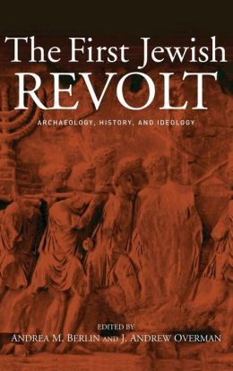 First Jewish Revolt: Archaeology, History and Ideology