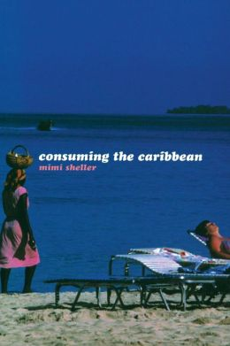 Consuming the Caribbean: From Arawaks to Zombies
