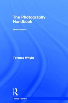 The Photography Handbook (Media Practice)