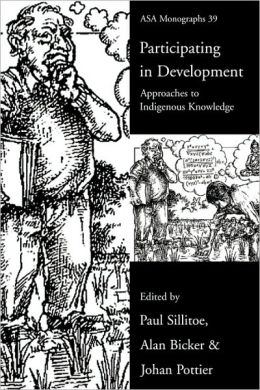 Participating in Development: Approaches to Indigenous Knowledge