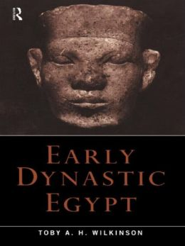 Early Dynastic Egypt: Strategies,Society and Security