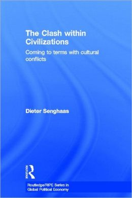 Clash within Civilisations: Coming to Terms with Cultural Conflicts