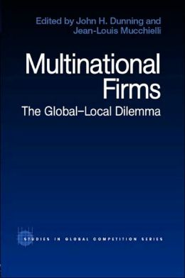 Multinational Firms: The Global Local Dilemma