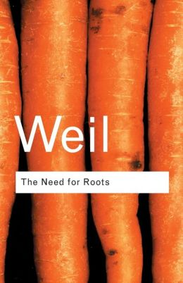 The Need for Roots: Prelude to a Declaration of Duties Towards Mankind
