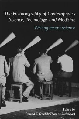 The Historiography of Science, Technology and Medicine Writing Recent Science