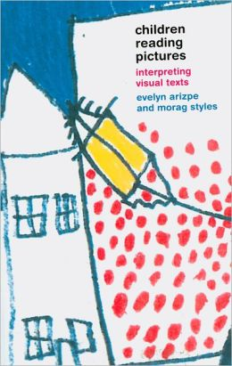 Children Reading Pictures: Interpreting Visual Texts