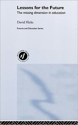 Lessons for the Future: The Missing Dimension in Education