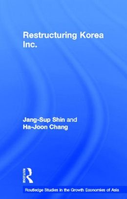 Restructuring 'Korea Inc.': Financial Crisis, Corporate Reform, and Institutional Transition