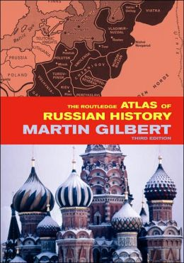 The Routledge Atlas of Russian History: From 800 BC to the Present Day