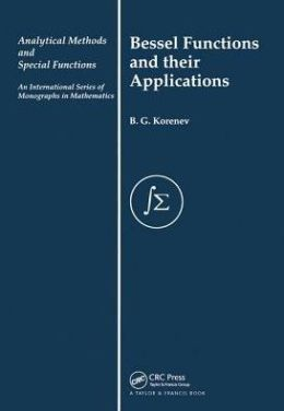 Bessel Functions and Their Applications (An International Series of Monographs in Mathematics)