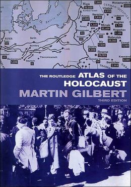 The Routledge Atlas of the Holocaust: The Complete History