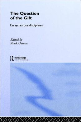 The Question of the Gift: Essays Across Disciplines