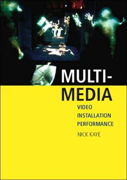 Multi-media: video - installation - performance