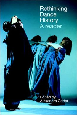 Rethinking Dance History: A Reader