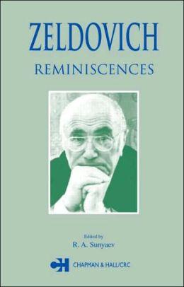 Zeldovich: Reminiscences