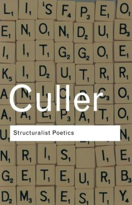 Structuralist Poetics: Structuralism, Linguistics and the Study of Literature