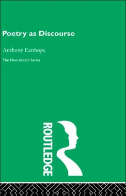 Poetry as Discourse (New Accents Series)