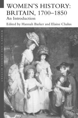 Women's History: Britain, 1700-1850: an Introduction