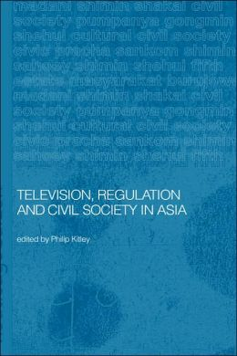 Television, Regulation and Civil Society in Asia