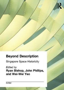 Beyond Description: Singapore Space Historicity