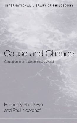 Cause and Chance: Causation in an Indeterministic World