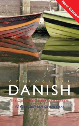 Colloquial Danish: The Complete Course for Beginners