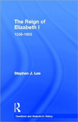 The Reign of Elizabeth I: 1558-1603
