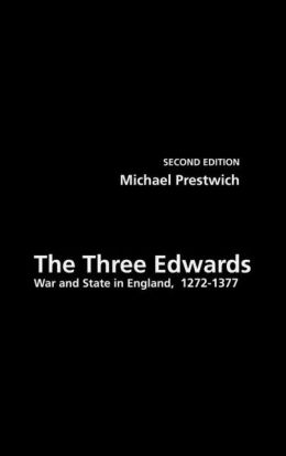 The Three Edwards: War and State in England 1272-1377