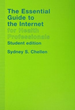 The Essential Guide to the Internet for Health Professionals