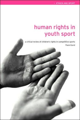 Human Rights in Youth Sport: A Critical Review of Children's Rights in Competitive Sport