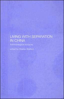 Living with Separation in China: Anthropological Accounts
