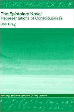 The Epistolary Novel: Representations of Consciousness