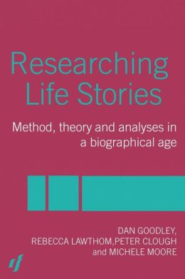 Researching Life Stories: Method, Theory and Analyses in a Biographical Age
