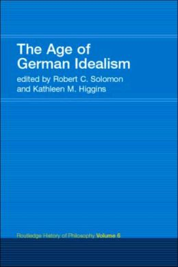 The Age of German Idealism (Routledge History of Philosophy Series)
