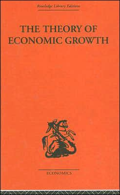 The Theory of Economic Growth (Routledge Library Editions: Development Economics Series #7)