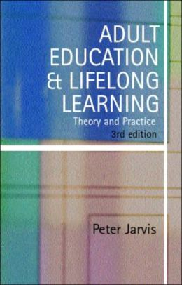 Adult Education and Lifelong Learning: Theory and Practice