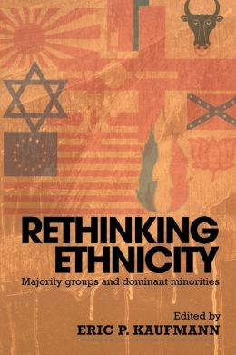 Rethinking Ethnicity: Majority Groups and Dominant Minorities
