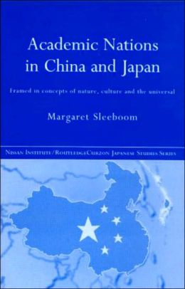 Academic Nationalism in China and Japan: Framed in Concepts of Nature, Culture and the Universal