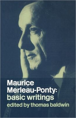 Maurice Merleau-Ponty: Basic Writings