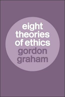 Eight Theories of Ethics