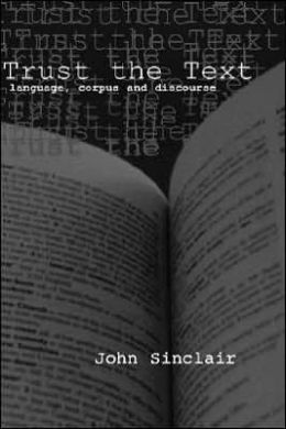 Trust the Text: Language, Corpus and Discourse