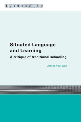 Situated Language and Learning (Literacies Series): A Critique of Traditional Schooling