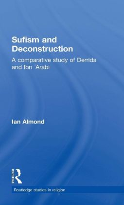 Sufism and Deconstruction: A Comparative Study of Derrida and IBN' Arabia